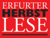 Erfurter Herbstlese - Unser Literaturverein organisiert seit 1997 die Erfurter Herbstlese, die zu den großen literarischen Veranstaltungsreihen in Deutschland gehört. Es lebe die Erfurter Herbstlese!